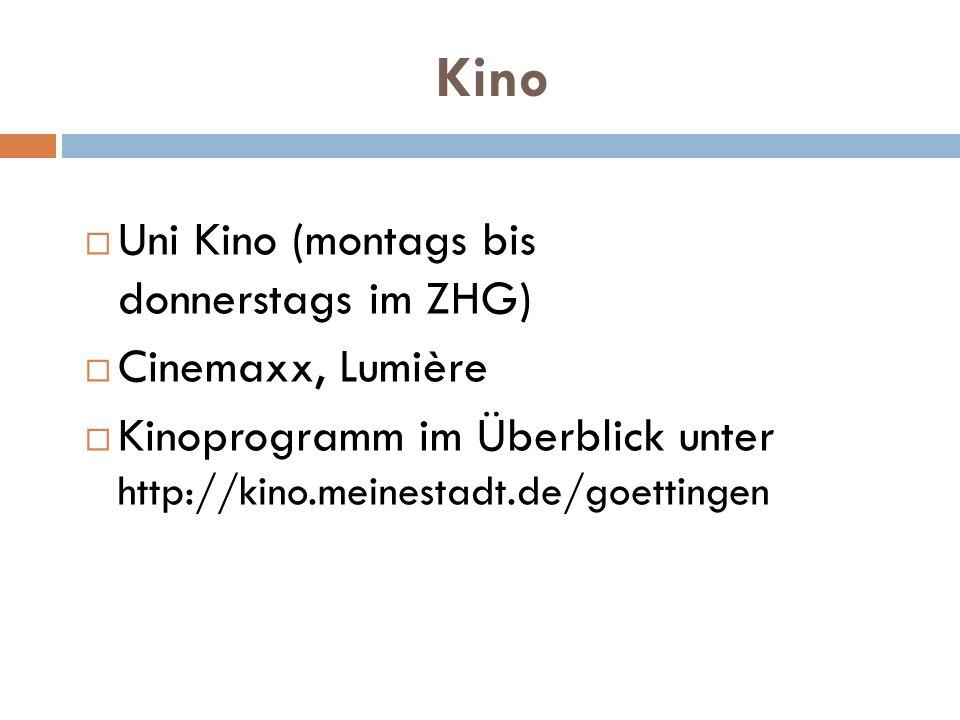Kino Uni Kino (montags bis donnerstags im ZHG) Cinemaxx, Lumière Kinoprogramm im Überblick unter http://kino.meinestadt.de/goettingen