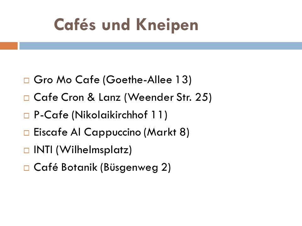 Cafés und Kneipen Gro Mo Cafe (Goethe-Allee 13) Cafe Cron & Lanz (Weender Str. 25) P-Cafe (Nikolaikirchhof 11) Eiscafe Al Cappuccino (Markt 8) INTI (W