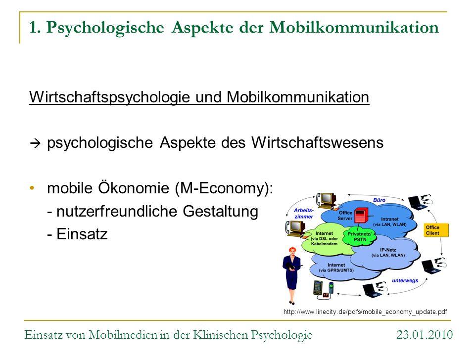 1. Psychologische Aspekte der Mobilkommunikation Wirtschaftspsychologie und Mobilkommunikation psychologische Aspekte des Wirtschaftswesens mobile Öko