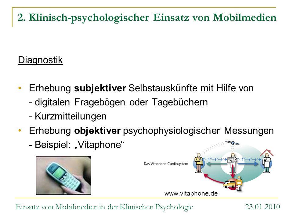 2. Klinisch-psychologischer Einsatz von Mobilmedien Diagnostik Erhebung subjektiver Selbstauskünfte mit Hilfe von - digitalen Fragebögen oder Tagebüch