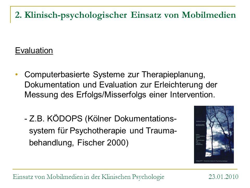 2. Klinisch-psychologischer Einsatz von Mobilmedien Evaluation Computerbasierte Systeme zur Therapieplanung, Dokumentation und Evaluation zur Erleicht