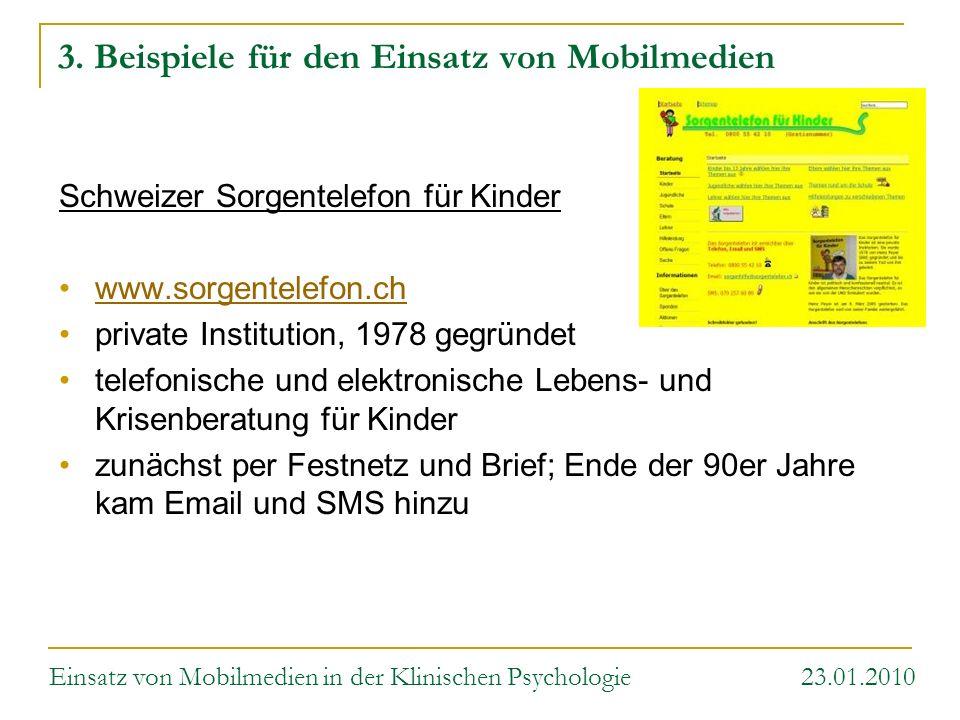 3. Beispiele für den Einsatz von Mobilmedien Schweizer Sorgentelefon für Kinder www.sorgentelefon.ch private Institution, 1978 gegründet telefonische