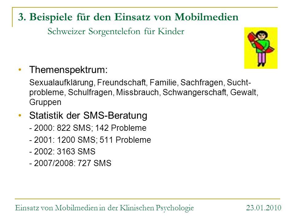 3. Beispiele für den Einsatz von Mobilmedien Schweizer Sorgentelefon für Kinder Themenspektrum: Sexualaufklärung, Freundschaft, Familie, Sachfragen, S