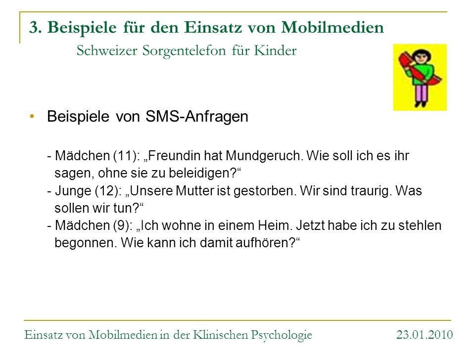 3. Beispiele für den Einsatz von Mobilmedien Schweizer Sorgentelefon für Kinder Beispiele von SMS-Anfragen - Mädchen (11): Freundin hat Mundgeruch. Wi