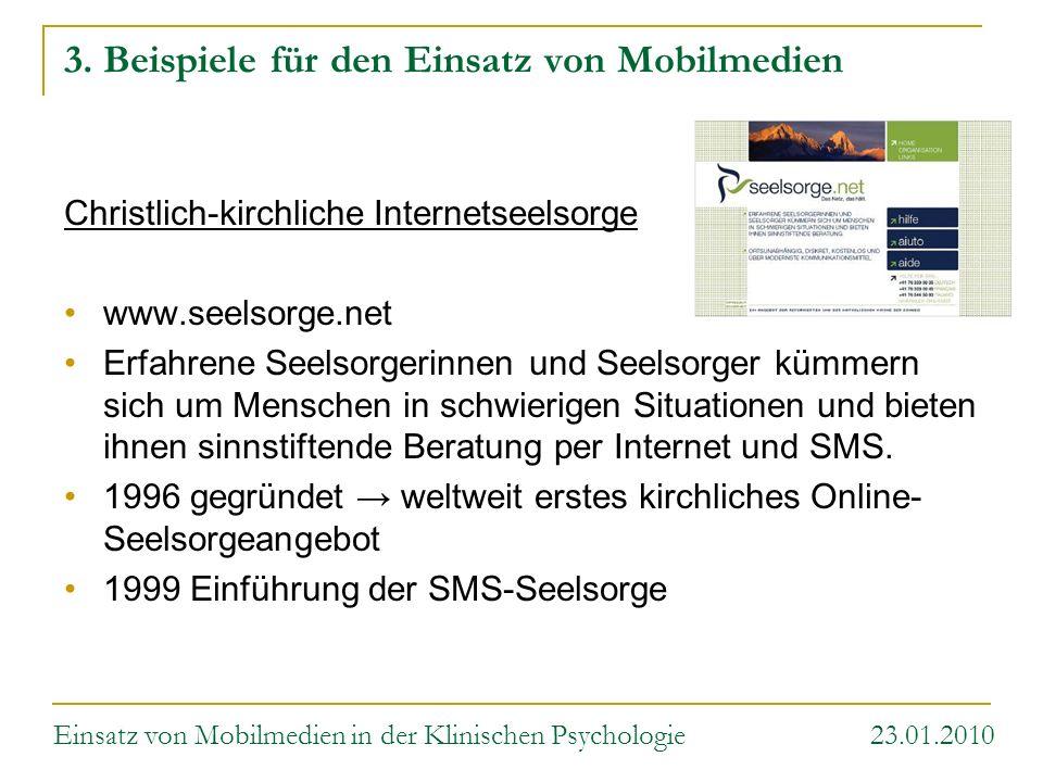 3. Beispiele für den Einsatz von Mobilmedien Christlich-kirchliche Internetseelsorge www.seelsorge.net Erfahrene Seelsorgerinnen und Seelsorger kümmer