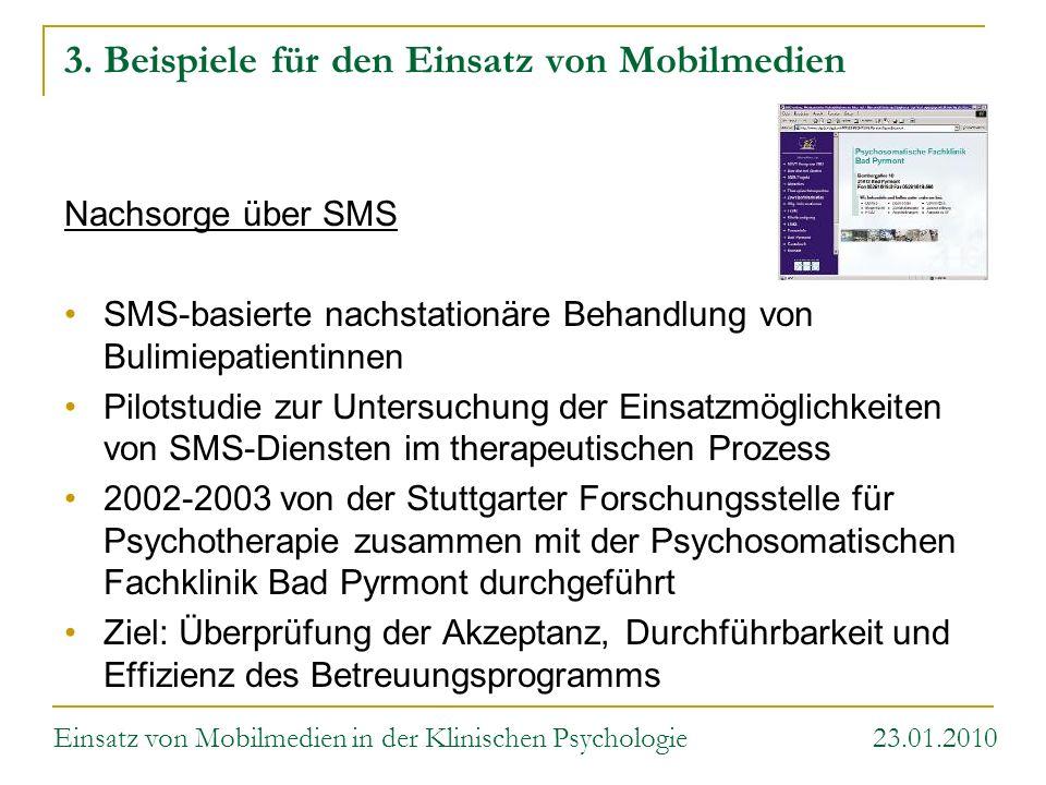 3. Beispiele für den Einsatz von Mobilmedien Nachsorge über SMS SMS-basierte nachstationäre Behandlung von Bulimiepatientinnen Pilotstudie zur Untersu