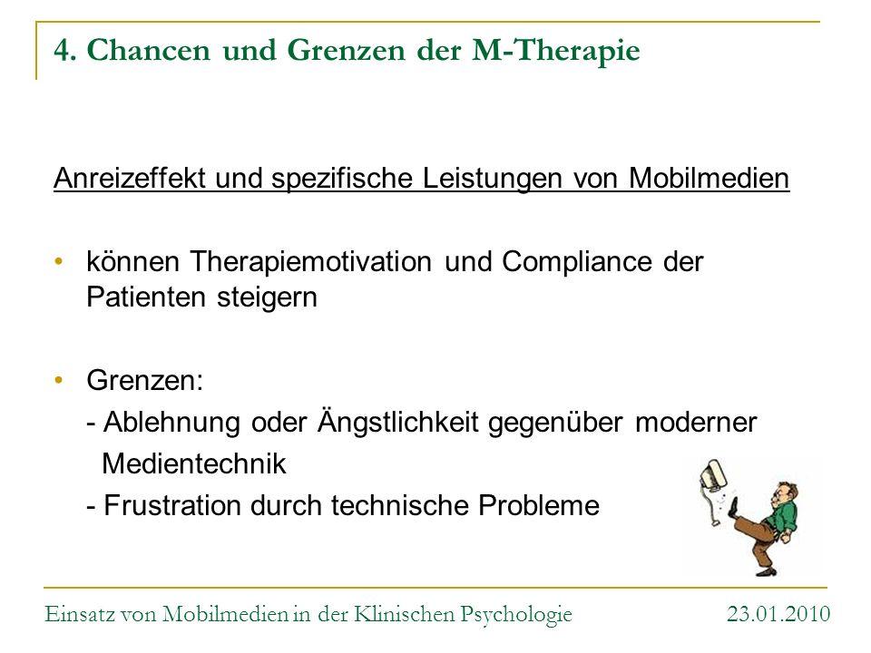 4. Chancen und Grenzen der M-Therapie Anreizeffekt und spezifische Leistungen von Mobilmedien können Therapiemotivation und Compliance der Patienten s