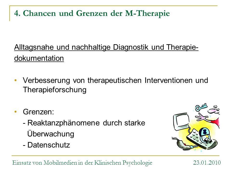4. Chancen und Grenzen der M-Therapie Alltagsnahe und nachhaltige Diagnostik und Therapie- dokumentation Verbesserung von therapeutischen Intervention