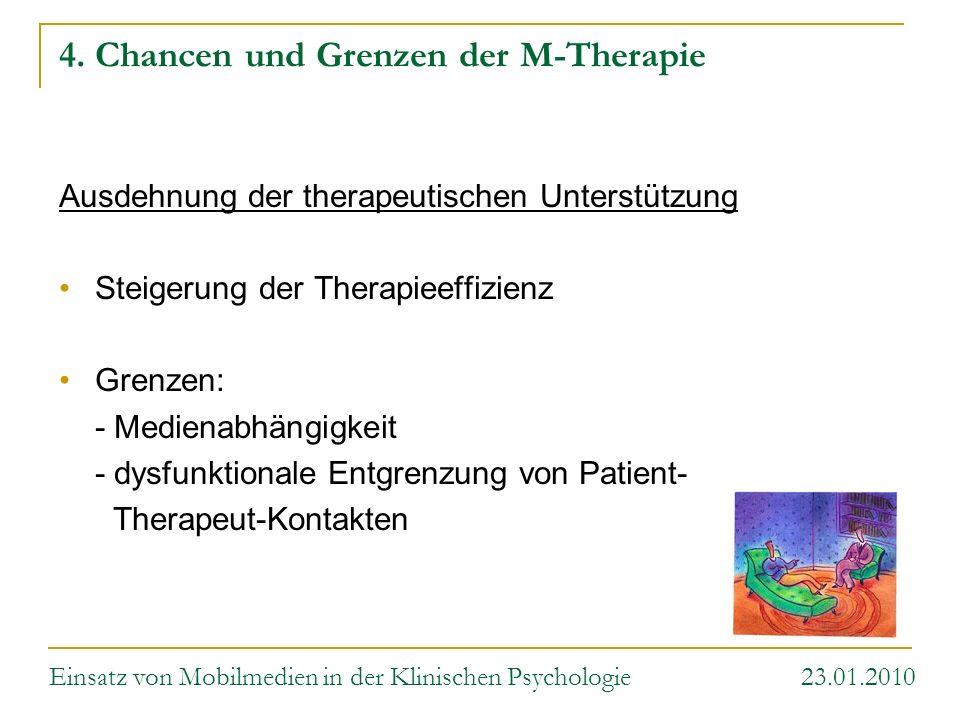 4. Chancen und Grenzen der M-Therapie Ausdehnung der therapeutischen Unterstützung Steigerung der Therapieeffizienz Grenzen: - Medienabhängigkeit - dy