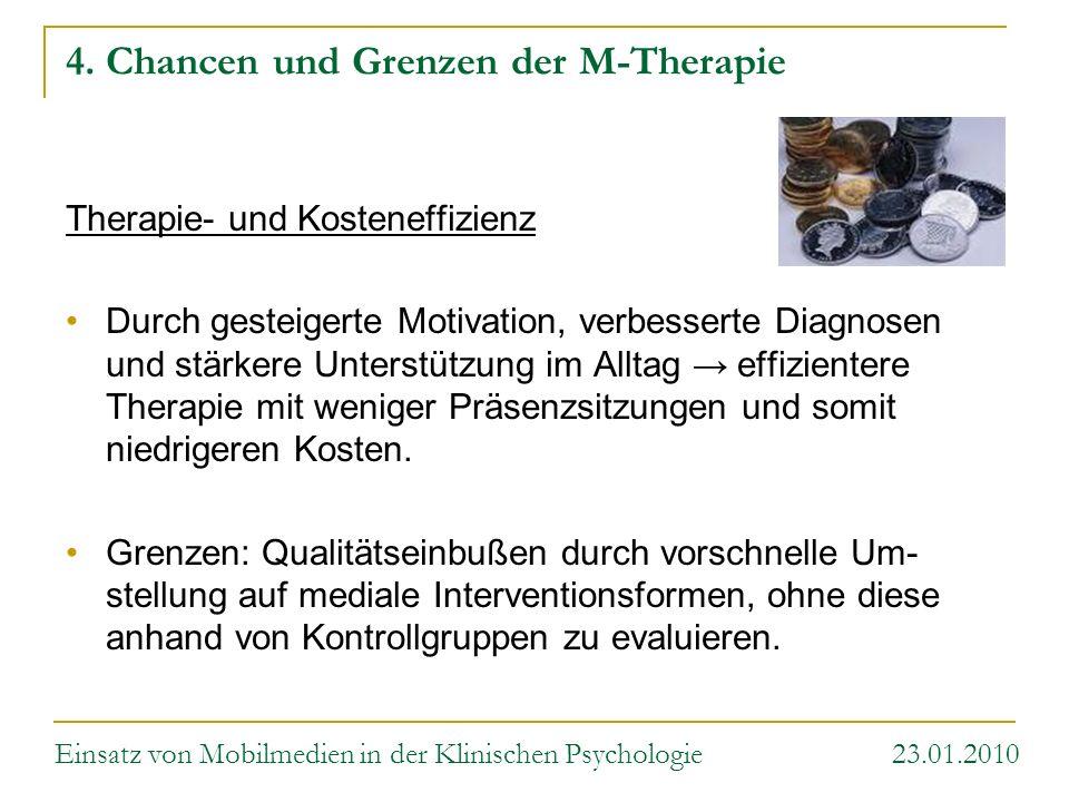 4. Chancen und Grenzen der M-Therapie Therapie- und Kosteneffizienz Durch gesteigerte Motivation, verbesserte Diagnosen und stärkere Unterstützung im
