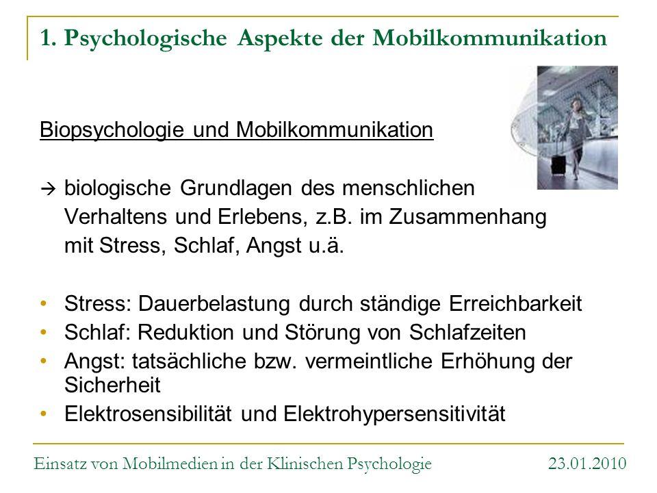 1. Psychologische Aspekte der Mobilkommunikation Biopsychologie und Mobilkommunikation biologische Grundlagen des menschlichen Verhaltens und Erlebens