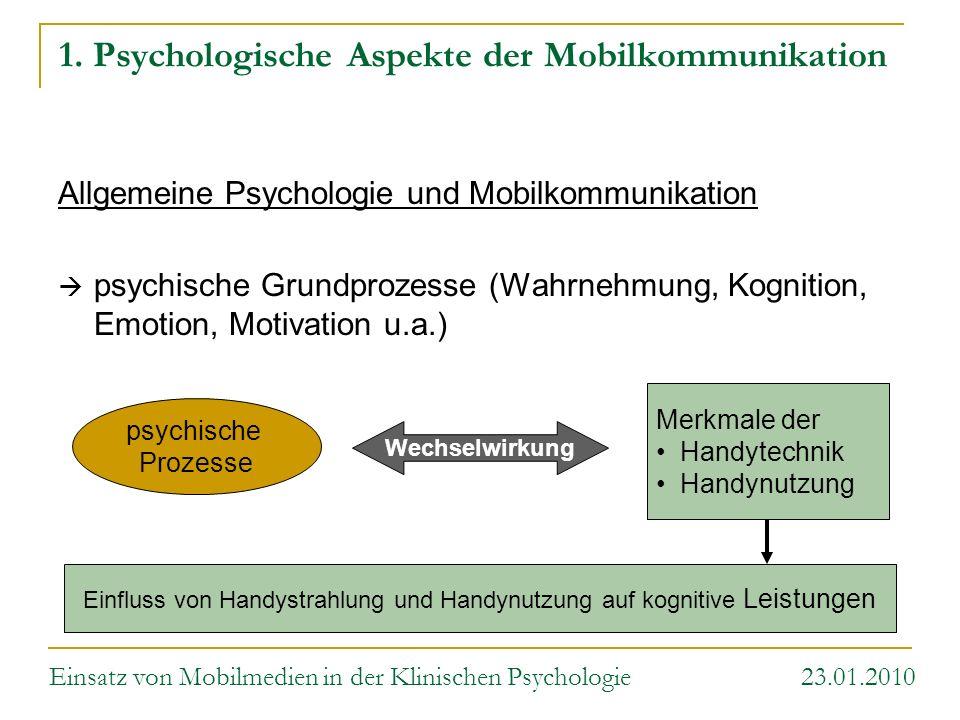 Einfluss von Handystrahlung und Handynutzung auf kognitive Leistungen Merkmale der Handytechnik Handynutzung Wechselwirkung psychische Prozesse 1. Psy