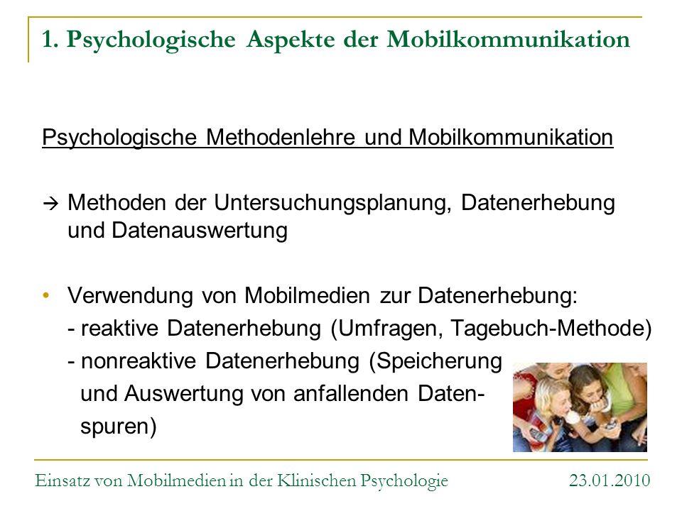 1. Psychologische Aspekte der Mobilkommunikation Psychologische Methodenlehre und Mobilkommunikation Methoden der Untersuchungsplanung, Datenerhebung