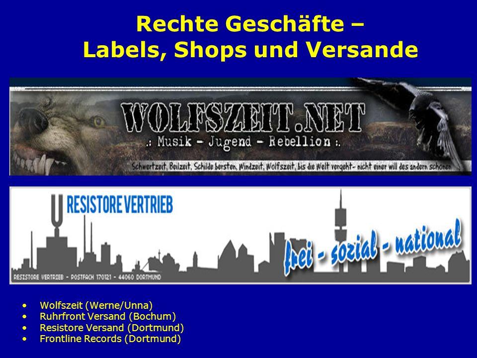 Rechte Geschäfte – Labels, Shops und Versande Wolfszeit (Werne/Unna) Ruhrfront Versand (Bochum) Resistore Versand (Dortmund) Frontline Records (Dortmu