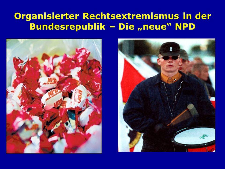 Organisierter Rechtsextremismus in der Bundesrepublik – Die neue NPD
