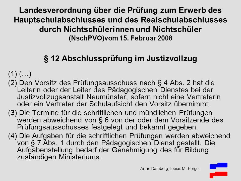 Anne Damberg, Tobias M. Berger Landesverordnung über die Prüfung zum Erwerb des Hauptschulabschlusses und des Realschulabschlusses durch Nichtschüleri