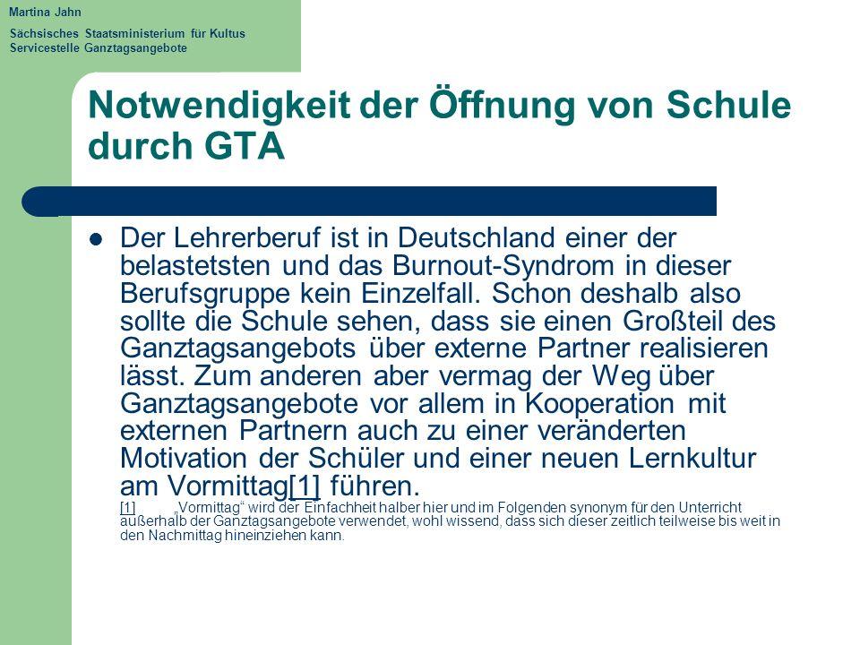 Notwendigkeit der Öffnung von Schule durch GTA Der Lehrerberuf ist in Deutschland einer der belastetsten und das Burnout-Syndrom in dieser Berufsgrupp