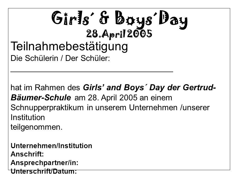 Teilnahmebestätigung Die Schülerin / Der Schüler: ____________________________________ hat im Rahmen des Girls and Boys´ Day der Gertrud- Bäumer-Schul