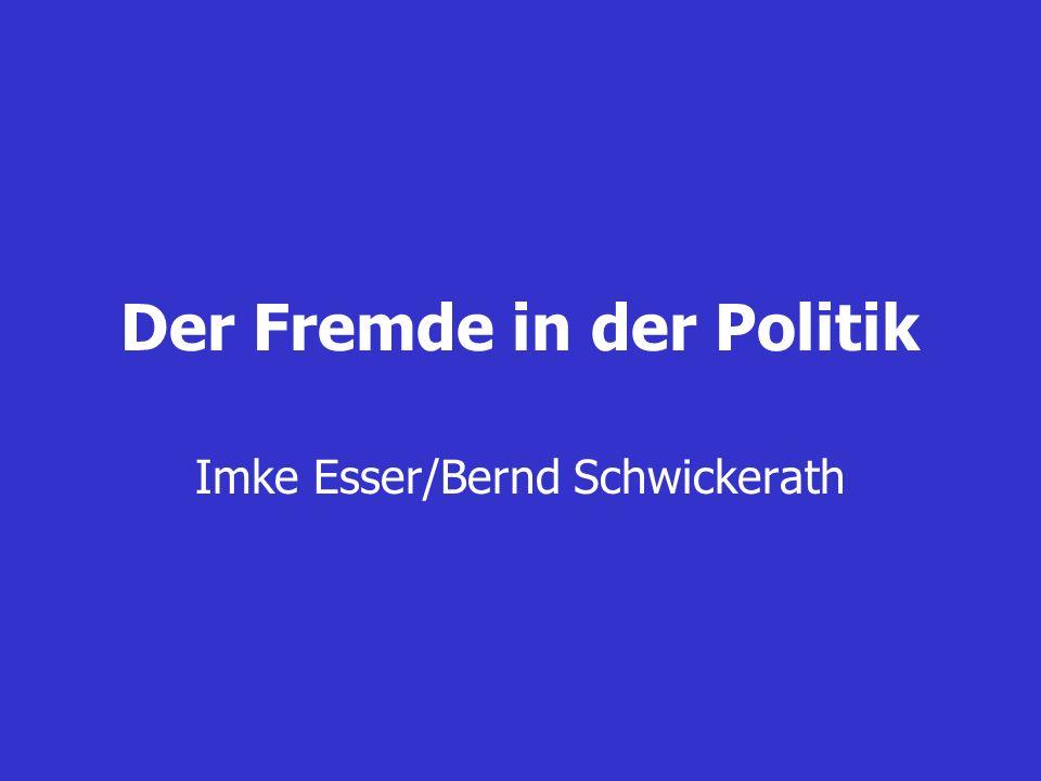 Der Fremde in der Politik Imke Esser/Bernd Schwickerath