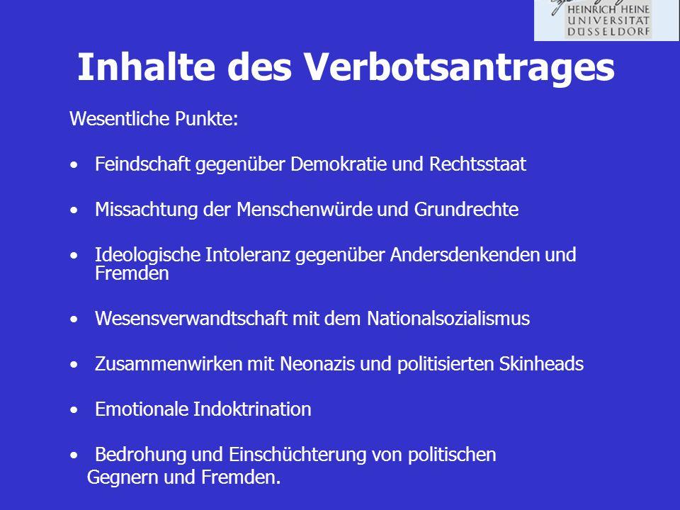 Verfassungsrechtliche Grundlagen Parteien, die nach ihren Zielen oder dem Verhalten ihrer Anhänger darauf ausgehen, die freiheitliche demokratische Grundordnung zu beeinträchtigen oder zu beseitigen oder den Bestand der Bundesrepublik Deutschland zu gefährden, sind verfassungswidrig.