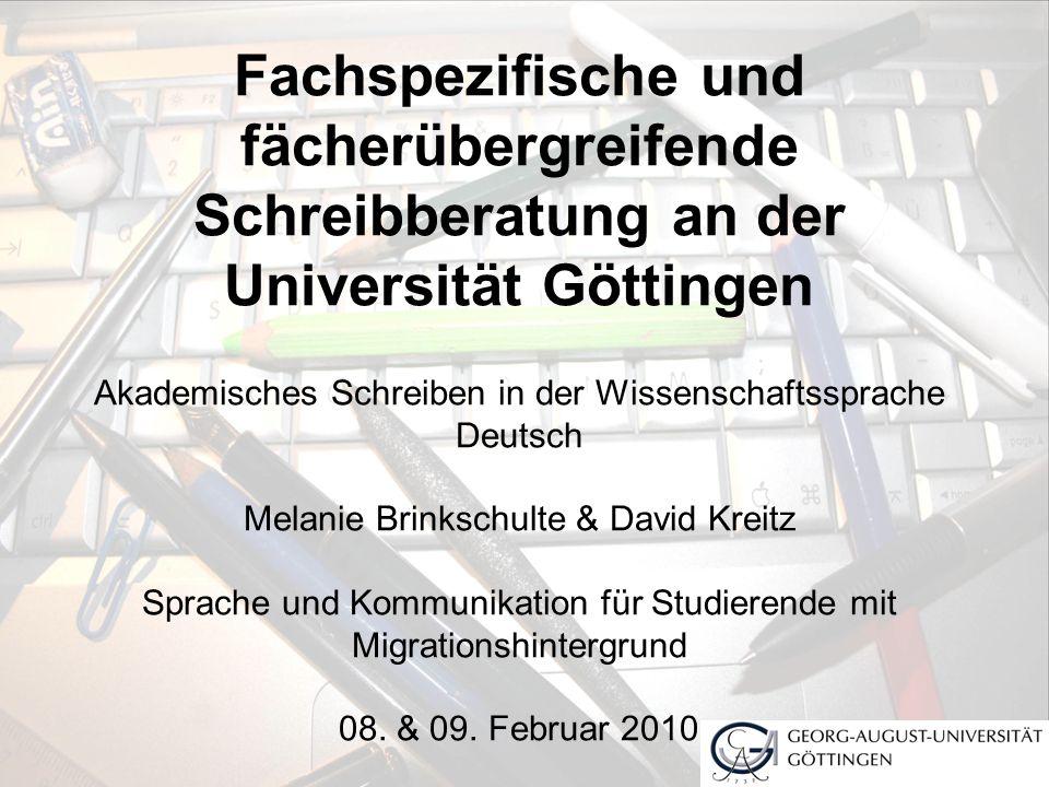 Fachspezifische und fächerübergreifende Schreibberatung an der Universität Göttingen Akademisches Schreiben in der Wissenschaftssprache Deutsch Melani