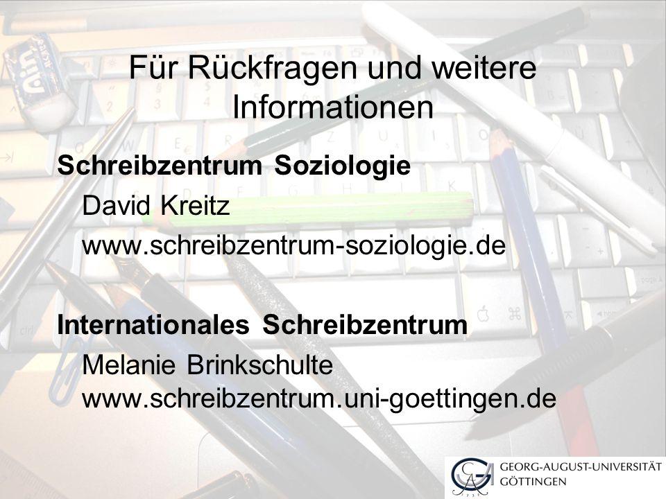 Für Rückfragen und weitere Informationen Schreibzentrum Soziologie David Kreitz www.schreibzentrum-soziologie.de Internationales Schreibzentrum Melani