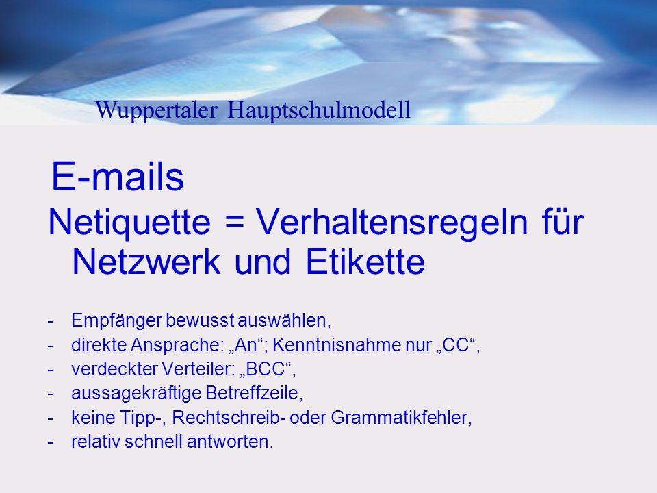 E-mails Netiquette = Verhaltensregeln für Netzwerk und Etikette -Empfänger bewusst auswählen, -direkte Ansprache: An; Kenntnisnahme nur CC, -verdeckte