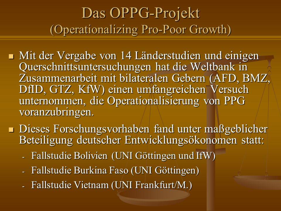 Das OPPG-Projekt (Operationalizing Pro-Poor Growth) Mit der Vergabe von 14 Länderstudien und einigen Querschnittsuntersuchungen hat die Weltbank in Zu