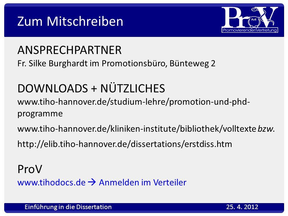 Zum Mitschreiben ANSPRECHPARTNER Fr. Silke Burghardt im Promotionsbüro, Bünteweg 2 DOWNLOADS + NÜTZLICHES www.tiho-hannover.de/studium-lehre/promotion