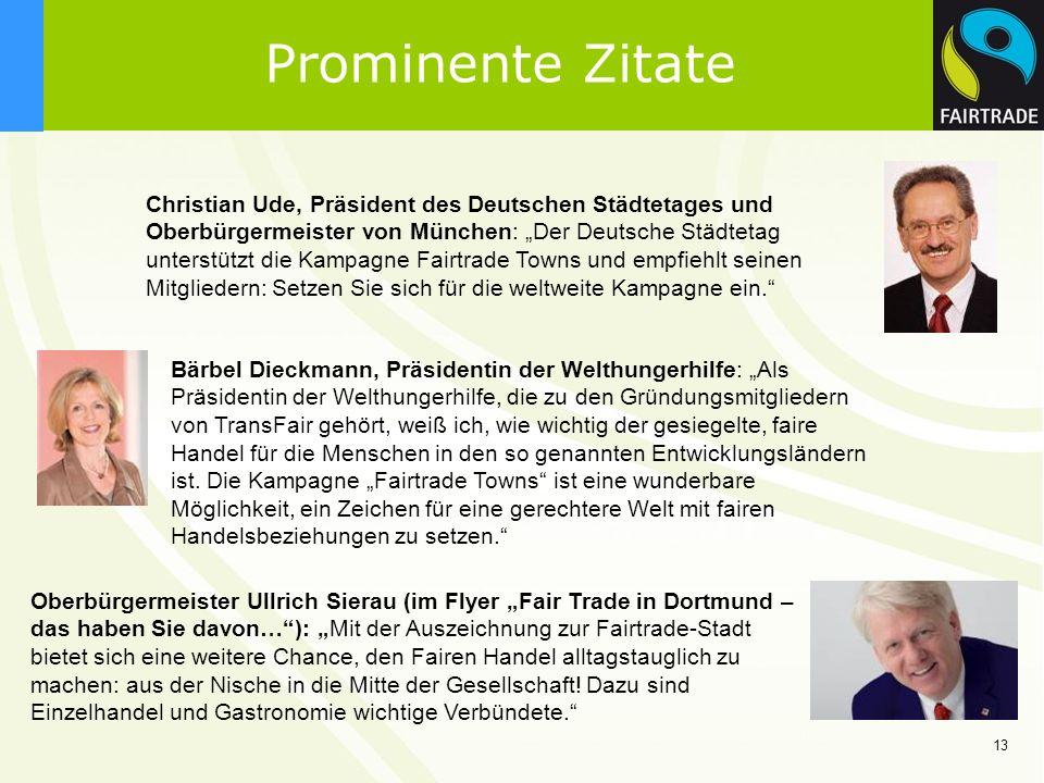 13 Prominente Zitate Christian Ude, Präsident des Deutschen Städtetages und Oberbürgermeister von München: Der Deutsche Städtetag unterstützt die Kamp