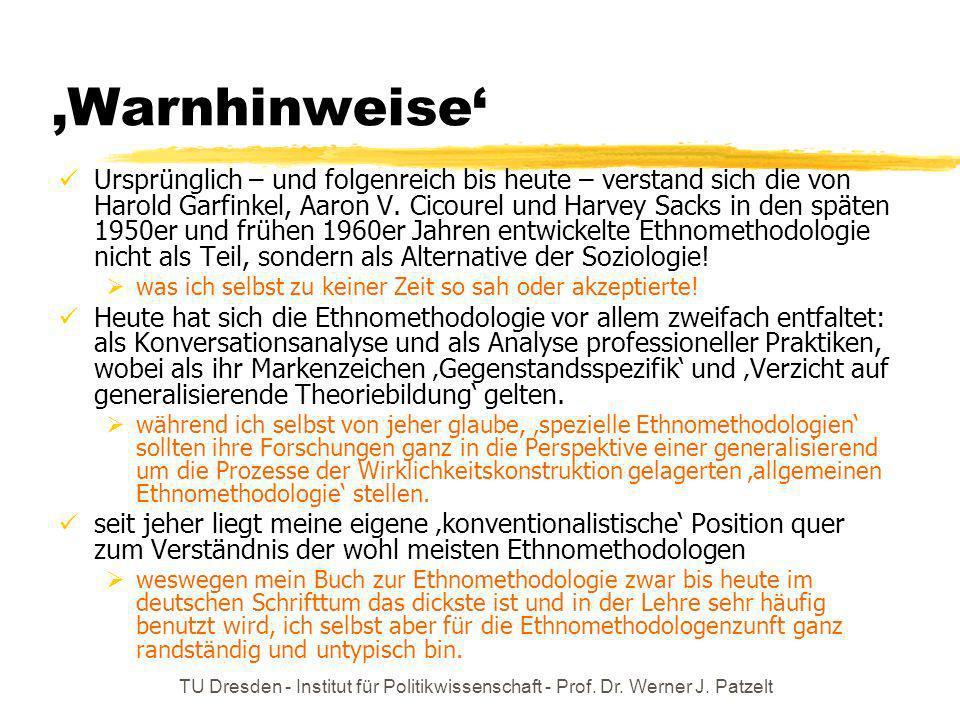 TU Dresden - Institut für Politikwissenschaft - Prof. Dr. Werner J. Patzelt Warnhinweise Ursprünglich – und folgenreich bis heute – verstand sich die