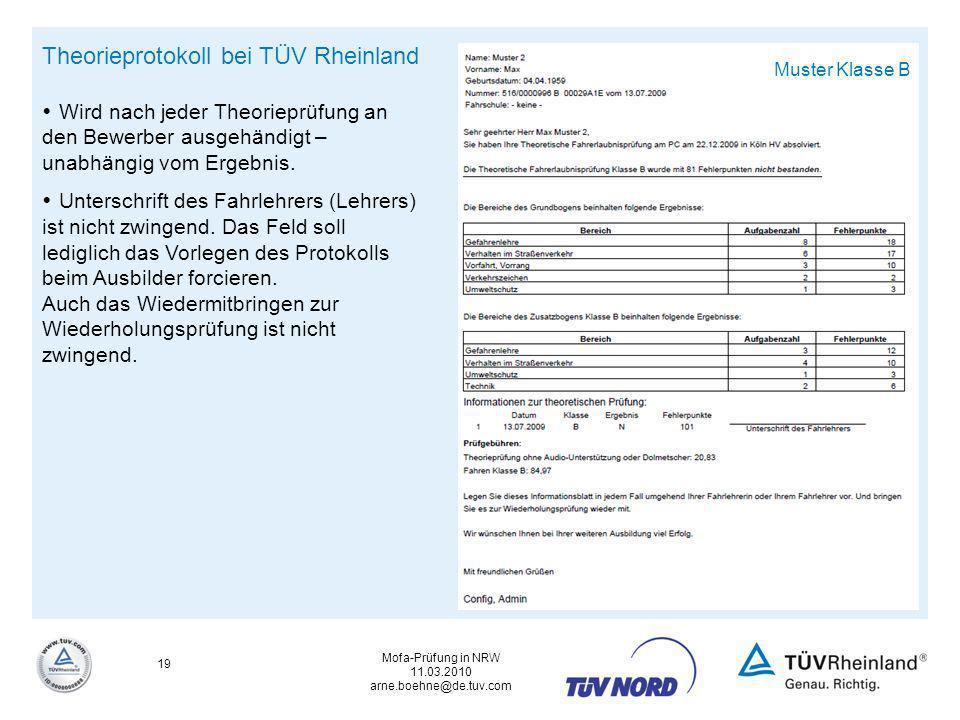 Mofa-Prüfung in NRW 11.03.2010 arne.boehne@de.tuv.com 19 Theorieprotokoll bei TÜV Rheinland Wird nach jeder Theorieprüfung an den Bewerber ausgehändig