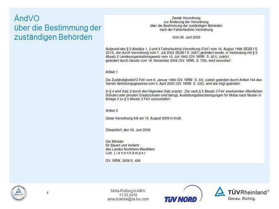Mofa-Prüfung in NRW 11.03.2010 arne.boehne@de.tuv.com 4 ÄndVO über die Bestimmung der zuständigen Behörden