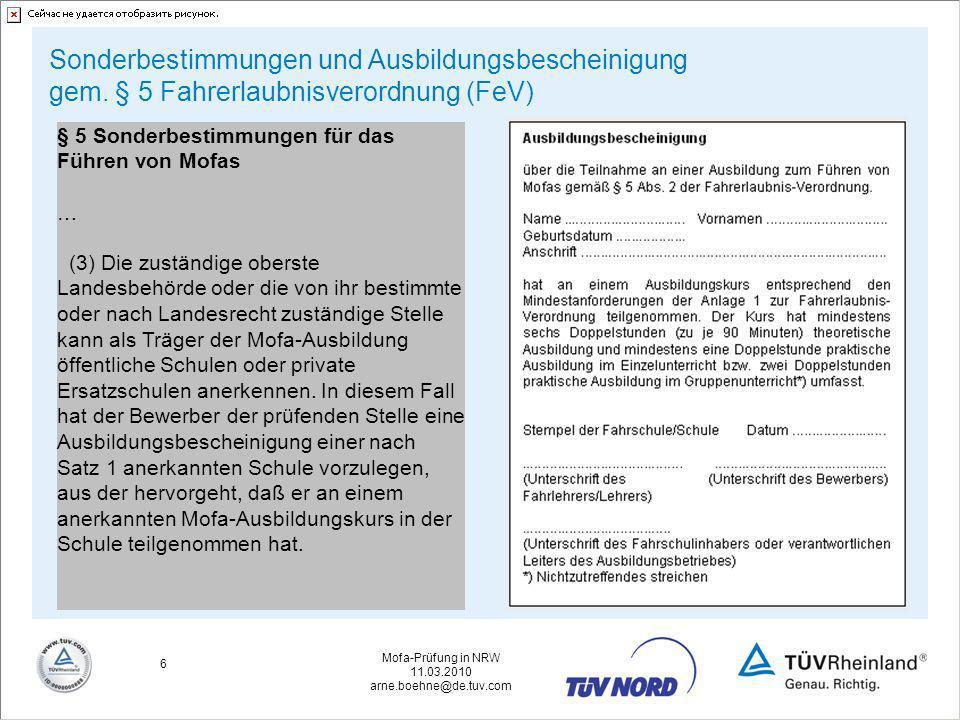 Mofa-Prüfung in NRW 11.03.2010 arne.boehne@de.tuv.com 17 Region Aachen: Ansprechpartner Frau Augustin 02428/8093-18