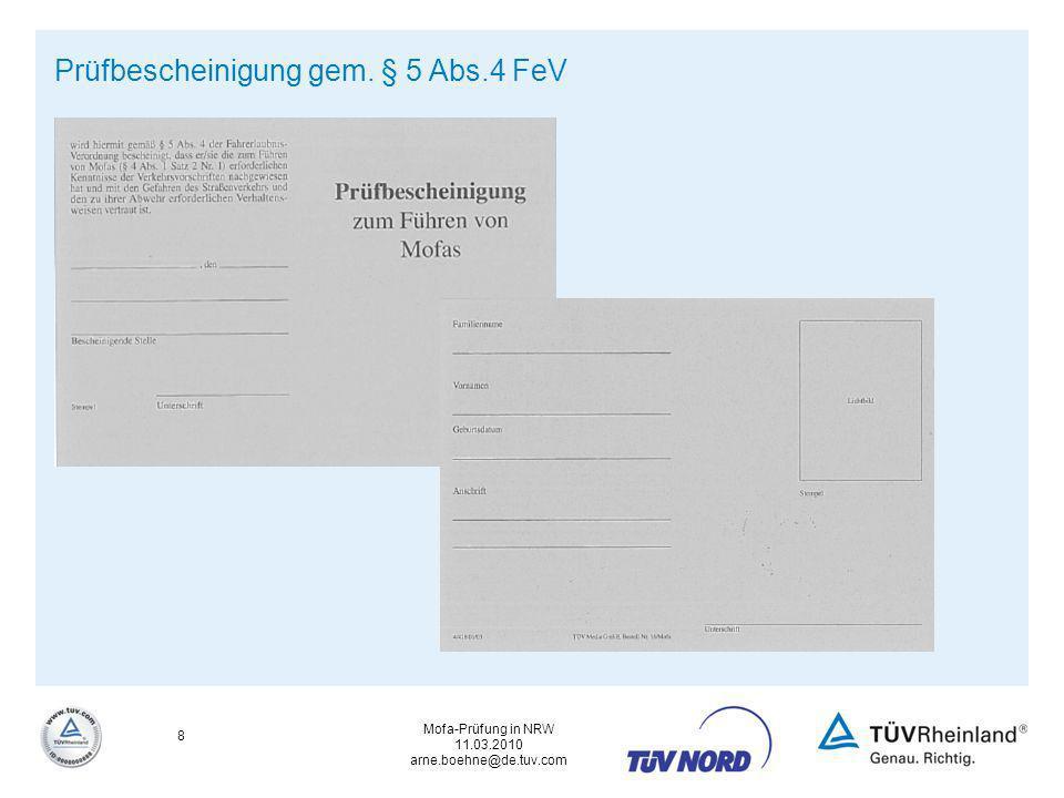 Mofa-Prüfung in NRW 11.03.2010 arne.boehne@de.tuv.com 19 Theorieprotokoll bei TÜV Rheinland Wird nach jeder Theorieprüfung an den Bewerber ausgehändigt – unabhängig vom Ergebnis.