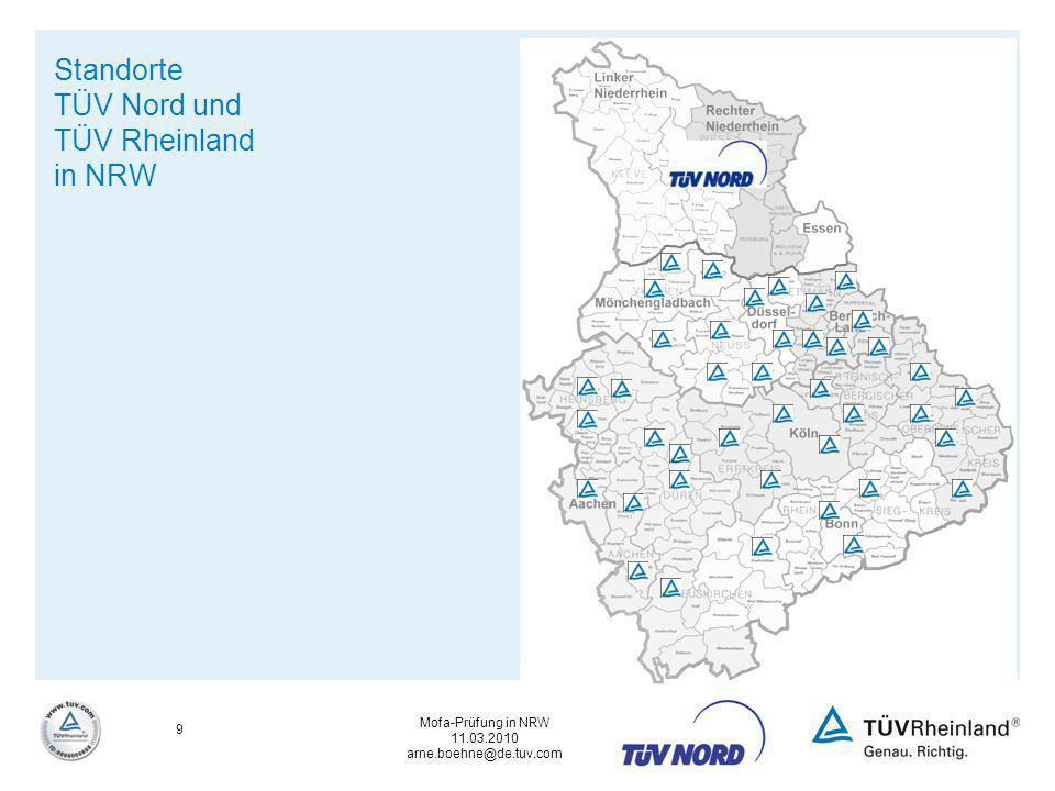 Mofa-Prüfung in NRW 11.03.2010 arne.boehne@de.tuv.com 10 Standorte TÜV Nord Mobilität in NRW (Regionen Essen und Duisburg)