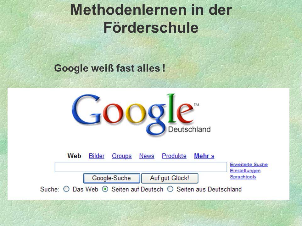 Methodenlernen in der Förderschule Google weiß fast alles !