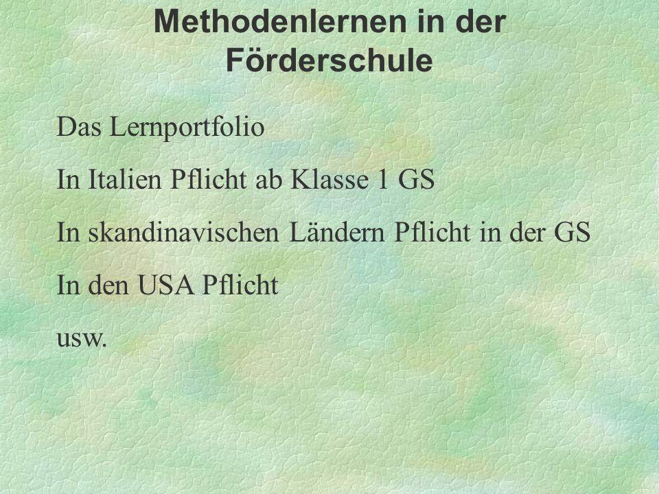 Methodenlernen in der Förderschule Das Lernportfolio In Italien Pflicht ab Klasse 1 GS In skandinavischen Ländern Pflicht in der GS In den USA Pflicht