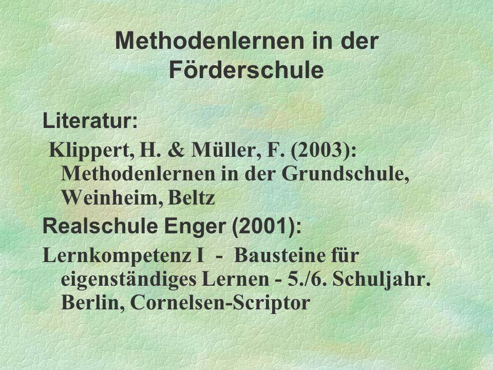 Methodenlernen in der Förderschule Literatur: Klippert, H. & Müller, F. (2003): Methodenlernen in der Grundschule, Weinheim, Beltz Realschule Enger (2