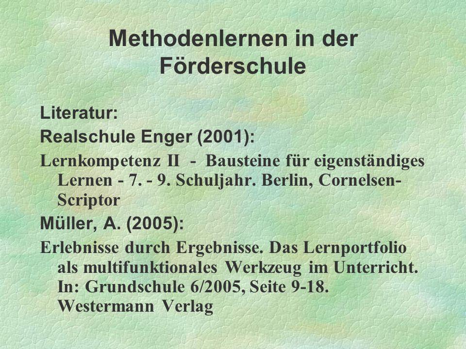 Methodenlernen in der Förderschule Literatur: Realschule Enger (2001): Lernkompetenz II - Bausteine für eigenständiges Lernen - 7. - 9. Schuljahr. Ber