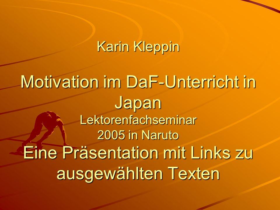 Einige Anregungen: Ergebnisse aus der Forschung Ergebnisse aus der Forschung Der Motivation dienen z.B.