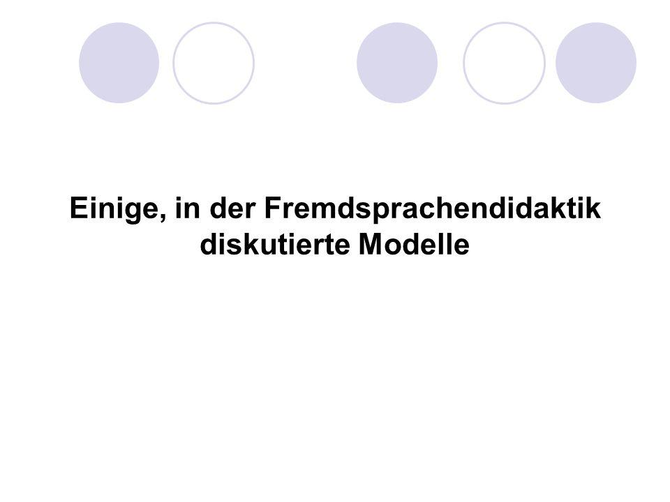 Einige, in der Fremdsprachendidaktik diskutierte Modelle