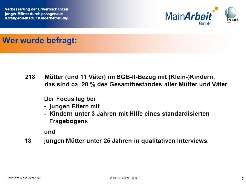 Verbesserung der Erwerbschancen junger Mütter durch passgenaue Arrangements zur Kinderbetreuung Juni 2009© MainArbeit GmbH & INBAS GmbH 2009 18 I.