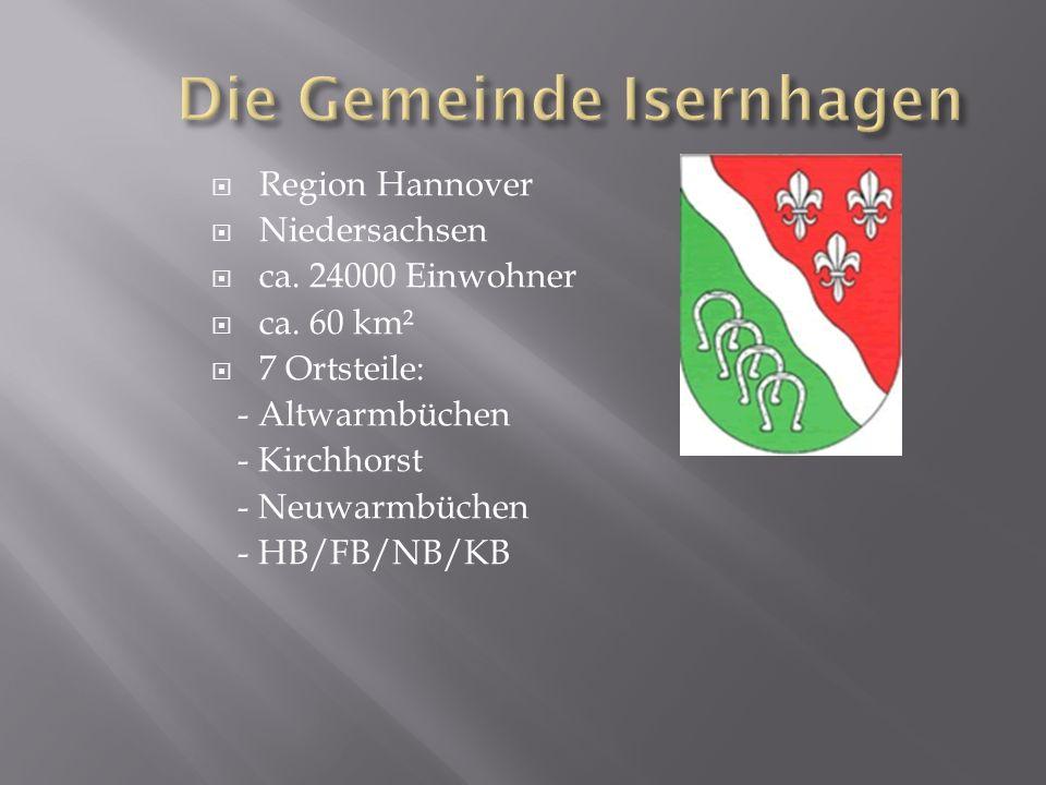 Region Hannover Niedersachsen ca. 24000 Einwohner ca. 60 km² 7 Ortsteile: - Altwarmbüchen - Kirchhorst - Neuwarmbüchen - HB/FB/NB/KB