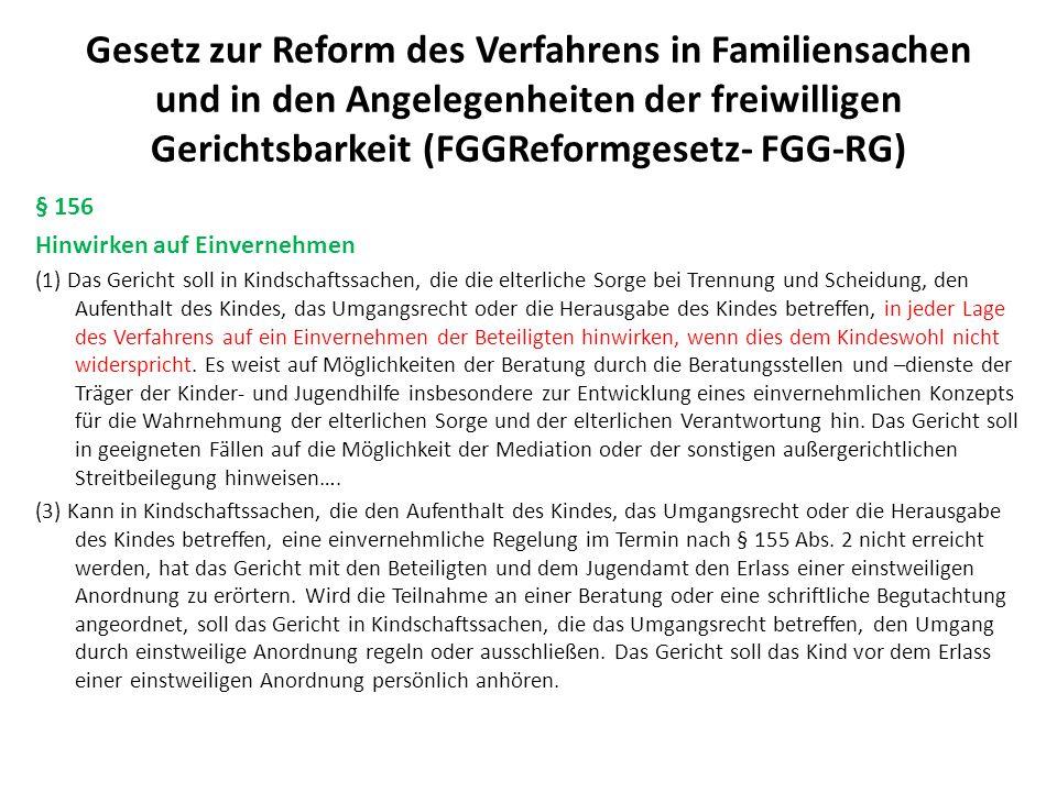 Gesetz zur Reform des Verfahrens in Familiensachen und in den Angelegenheiten der freiwilligen Gerichtsbarkeit (FGGReformgesetz- FGG-RG) § 156 Hinwirk