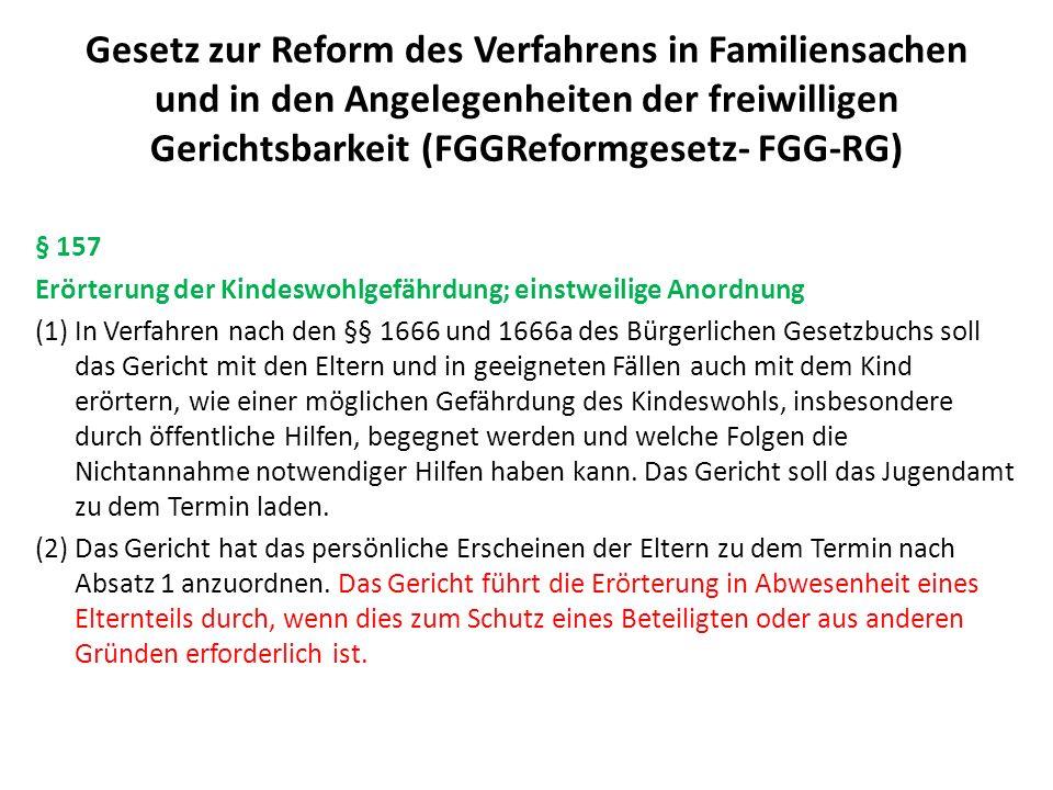 Gesetz zur Reform des Verfahrens in Familiensachen und in den Angelegenheiten der freiwilligen Gerichtsbarkeit (FGGReformgesetz- FGG-RG) § 157 Erörter