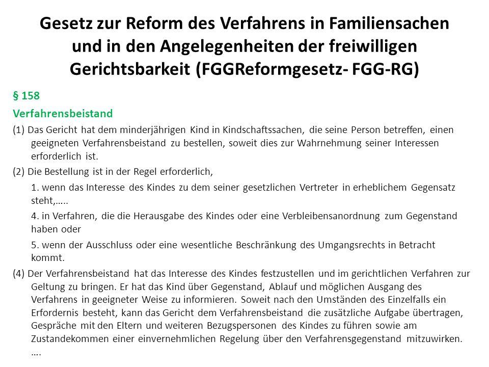 Gesetz zur Reform des Verfahrens in Familiensachen und in den Angelegenheiten der freiwilligen Gerichtsbarkeit (FGGReformgesetz- FGG-RG) § 158 Verfahr