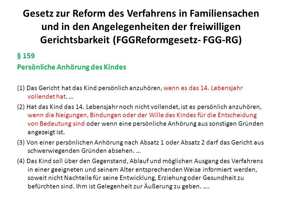 Gesetz zur Reform des Verfahrens in Familiensachen und in den Angelegenheiten der freiwilligen Gerichtsbarkeit (FGGReformgesetz- FGG-RG) § 159 Persönl