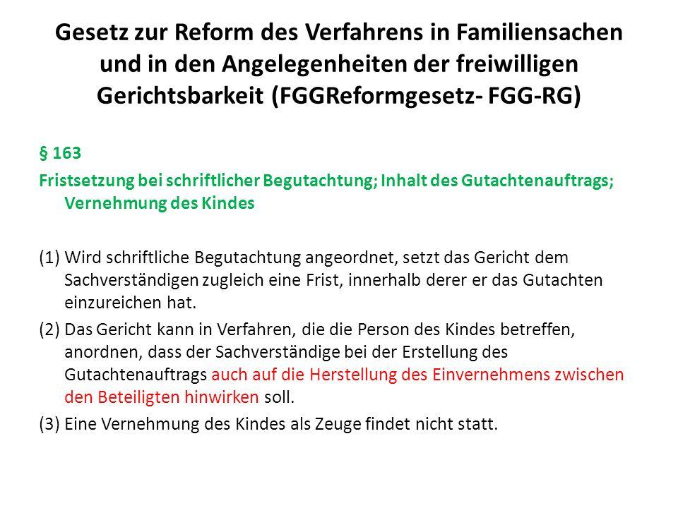 Gesetz zur Reform des Verfahrens in Familiensachen und in den Angelegenheiten der freiwilligen Gerichtsbarkeit (FGGReformgesetz- FGG-RG) § 163 Fristse