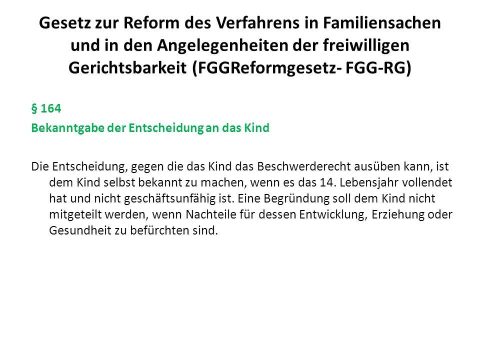 Gesetz zur Reform des Verfahrens in Familiensachen und in den Angelegenheiten der freiwilligen Gerichtsbarkeit (FGGReformgesetz- FGG-RG) § 164 Bekannt